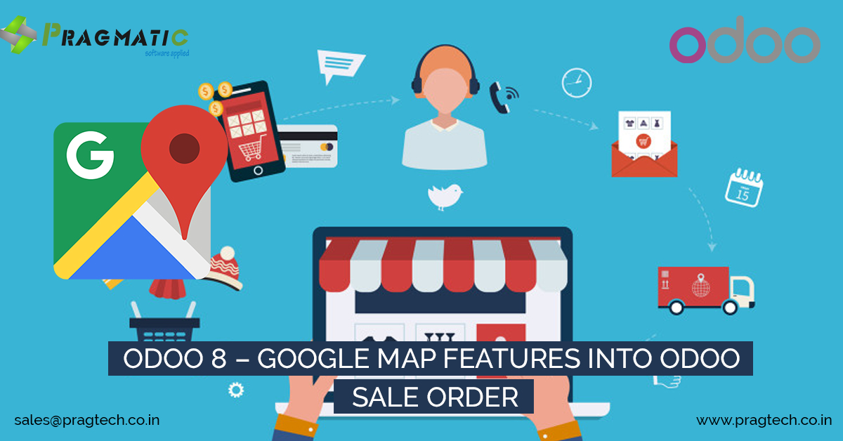 Odoo 8 – Google Map Features Into Odoo Sale Order