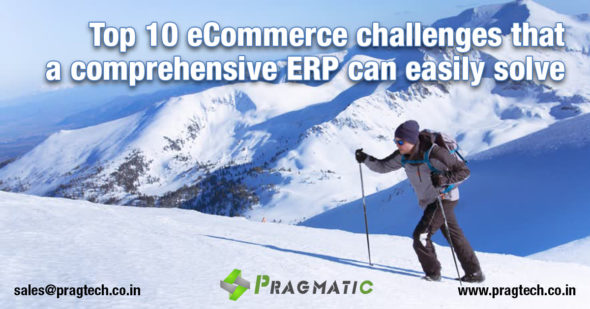 Top 10 eCommerce challenges that a comprehensive ERP can easily solve and help the business save $500,000 in operational cost