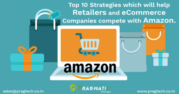Top 10 Strategies which will help Retailers and eCommerce Companies compete with Amazon