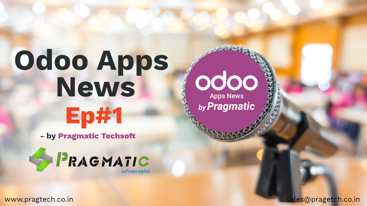 Odoo Apps News by Pragmatic EP#1 Introduction