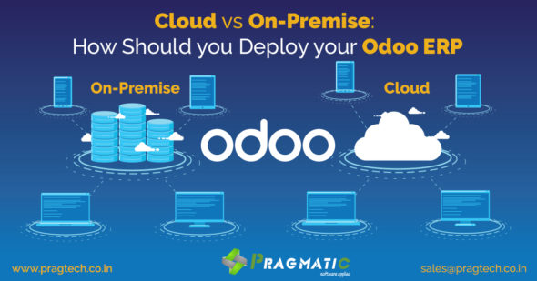 Cloud vs On-Premise: How Should you Deploy your Odoo ERP