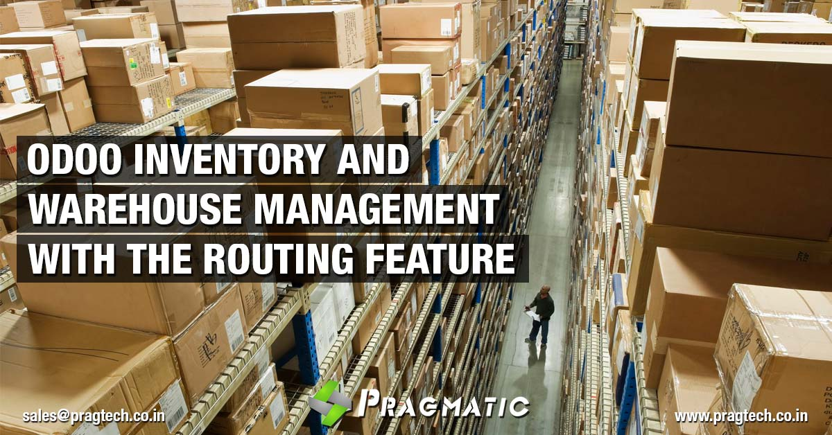 Odoo Inventory and Warehouse Management with the Routing Feature