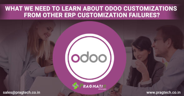 What we Need to learn about Odoo Customizations from other ERP Customization Failures?