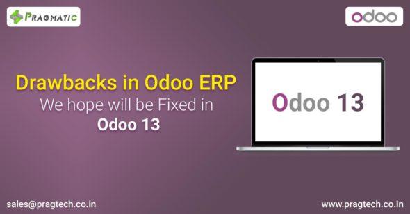Drawbacks in Odoo ERP we hope will be Fixed in Odoo 13