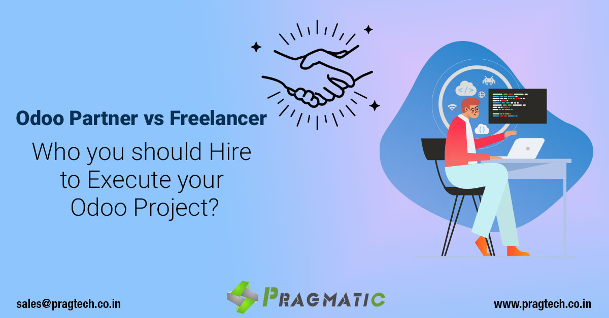 Odoo Partner vs Freelancer: Who you should Hire to Execute your Odoo Project?
