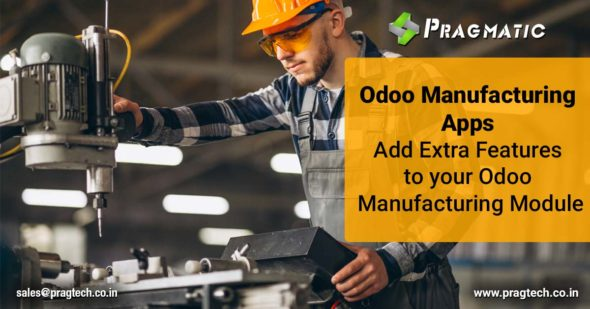 Odoo Manufacturing Apps Add Extra Features to your Odoo Manufacturing Module