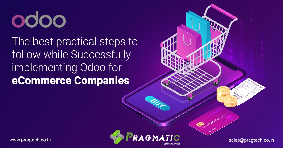 The best practical steps to follow while Successfully implementing Odoo for eCommerce Companies