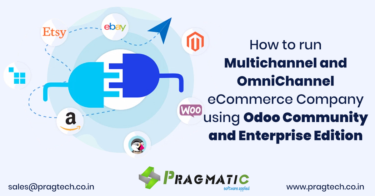 How to run Multichannel and OmniChannel eCommerce Company using Odoo Community and Enterprise Edition?