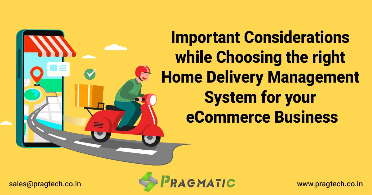 Important considerations while Choosing the right Home Delivery Management System for your eCommerce Business and look at Home Delivery System built by Pragmatic using Odoo