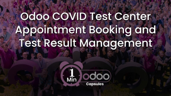Odoo 1 Minute Capsule – Odoo COVID Test Center Appointment Booking and Test Result Management