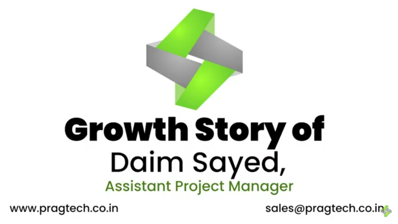 Growth Story of Daim Sayed, Assistant Project Manager @Pragmatic