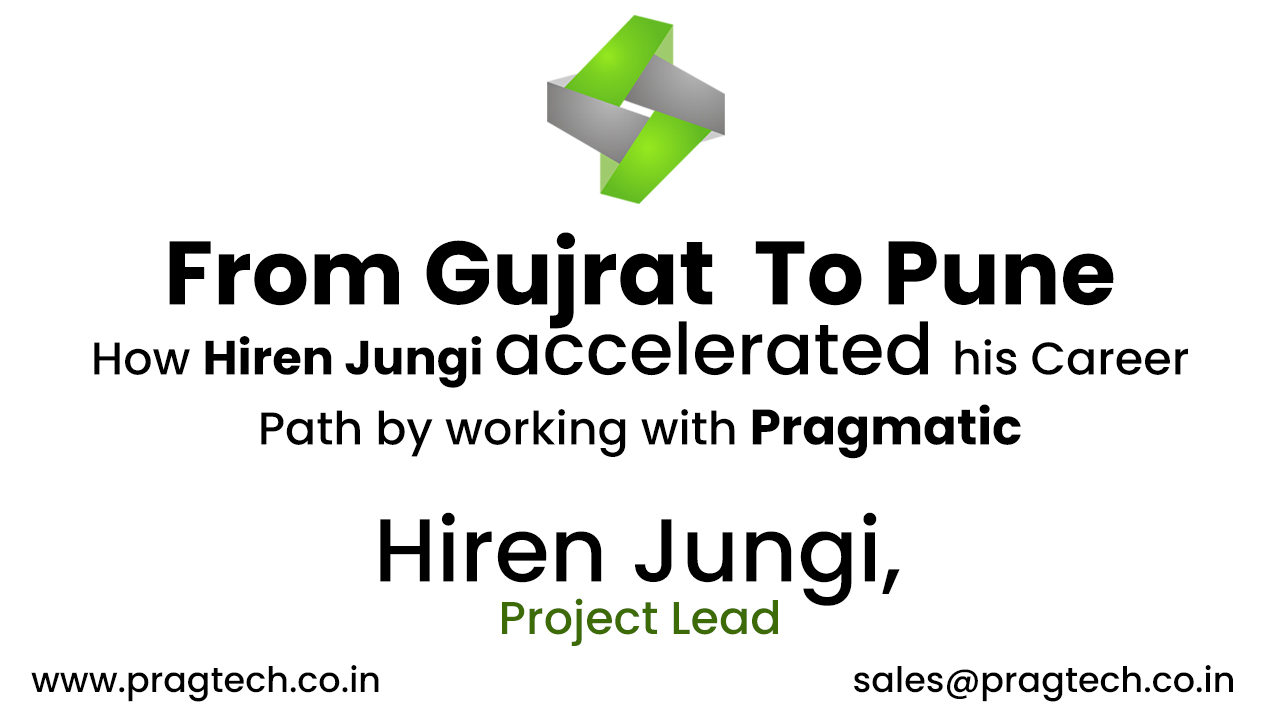 From Gujrat To Pune How Hiren Jungi accelerated his Career Path by working with Pragmatic