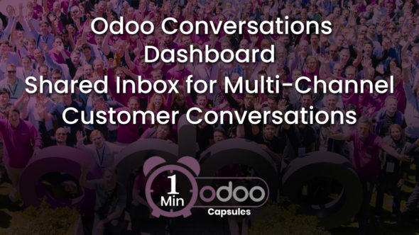 Odoo 1 Minute Capsule – Odoo Conversations Dashboard Shared Inbox for Multi-Channel Customer Conversations