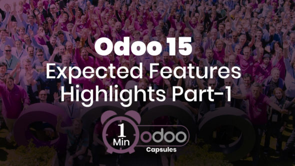 Odoo 1 Minute Capsule – Odoo 15 Highlights