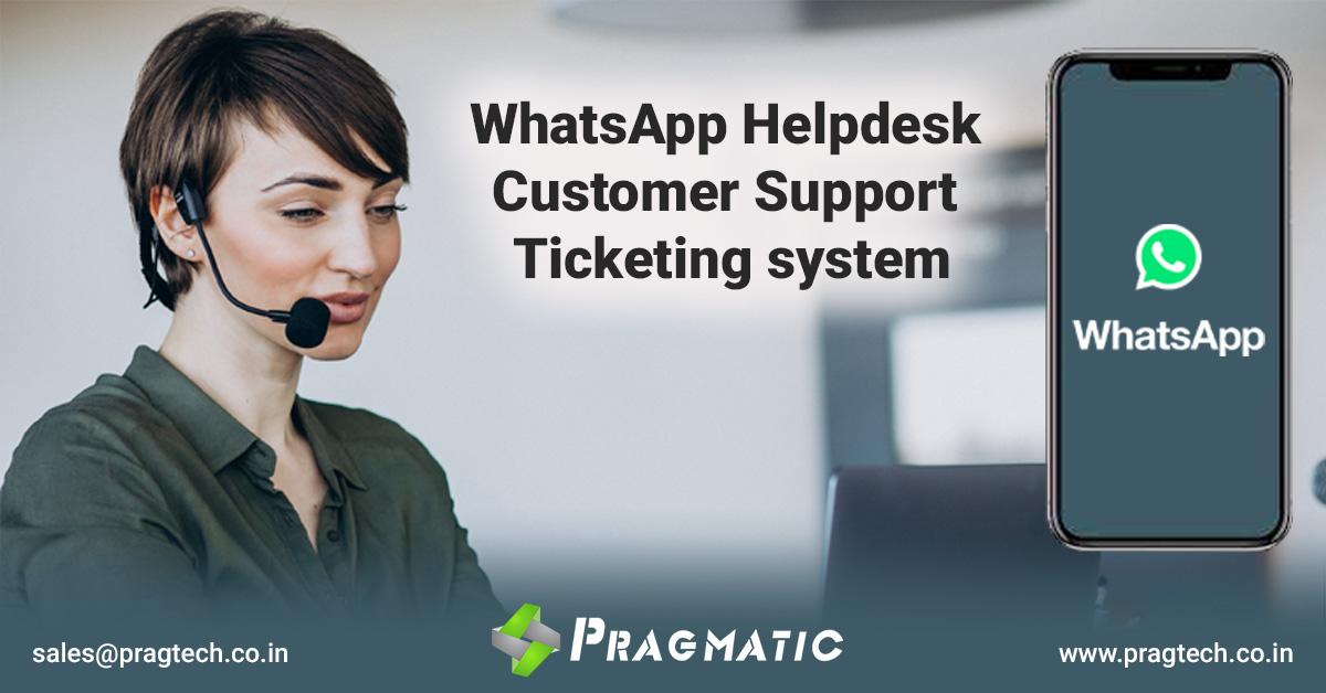 WhatsApp Desk: WhatsApp Helpdesk Customer Support Ticketing system